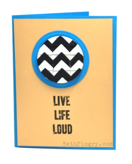 Beth Pingry Live loud Card